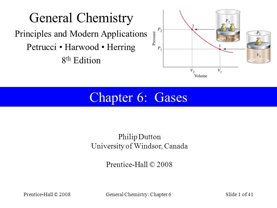 Prentice-Hall © 2008General Chemistry: Chapter 6Slide 22 of 41 Example 6-4 Determine V flask : V flask = m H 2 O / d H 2 O = (138.2410 g – 40.1305 g) / (0.9970 g cm -3 ) Determine m gas : = 0.1654 g m gas = m filled - m empty = (40.2959 g – 40.1305 g) = 98.41 cm 3 = 0.09841 dm 3