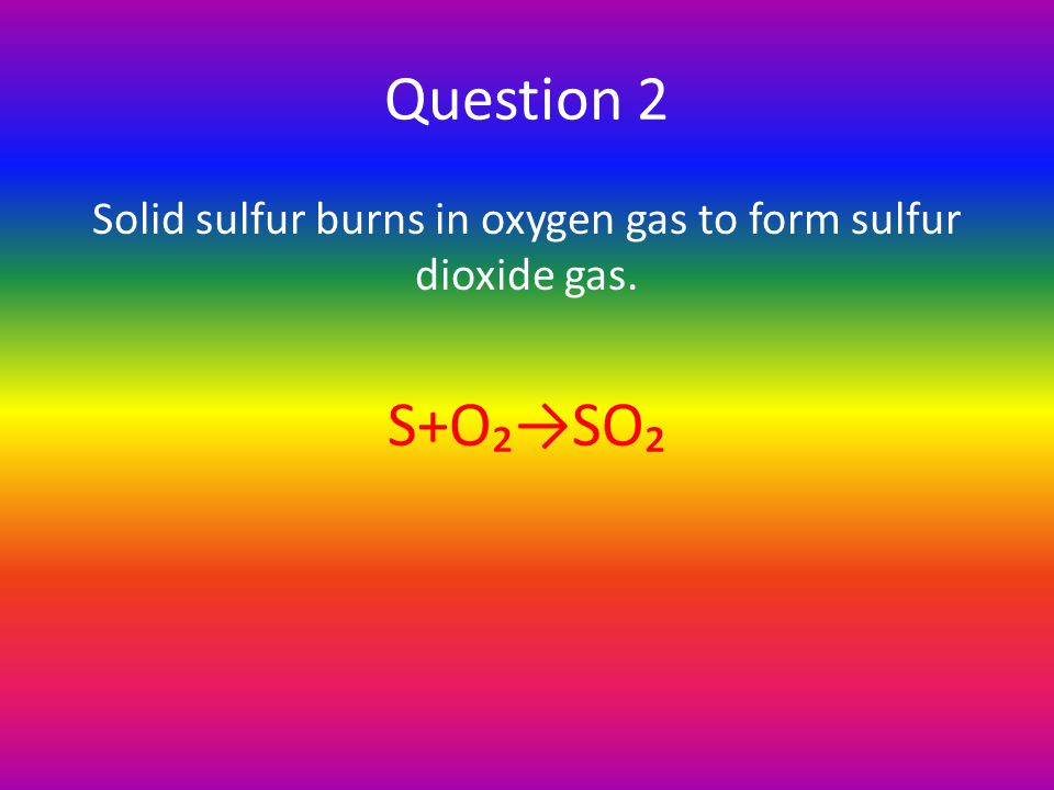 Question 1 Write a skeleton equation for this chemical reaction: when calcium carbonate is heated, calcium oxide and carbon dioxide are produced.