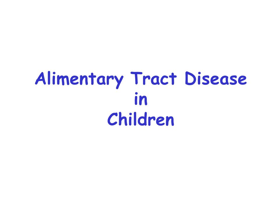 Alimentary Tract Disease in Children