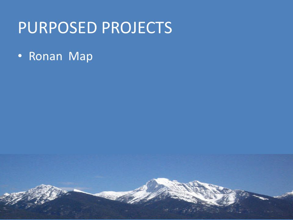 PURPOSED PROJECTS Ronan Map