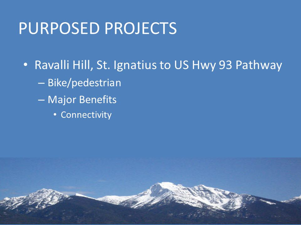 PURPOSED PROJECTS Ravalli Hill, St.