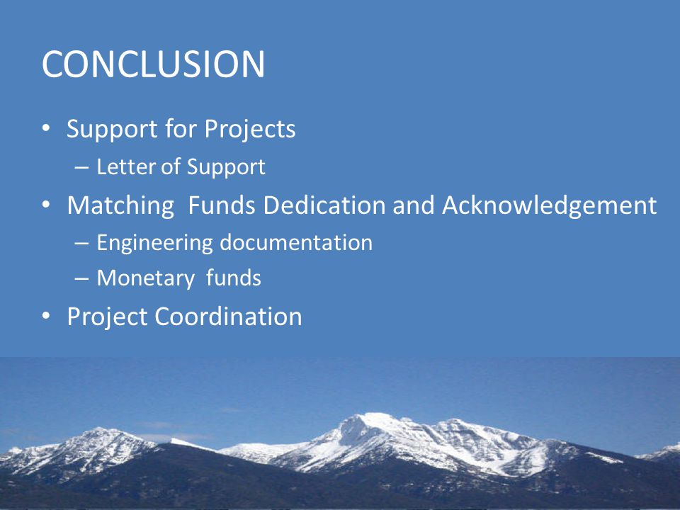 CONCLUSION Support for Projects – Letter of Support Matching Funds Dedication and Acknowledgement – Engineering documentation – Monetary funds Project Coordination