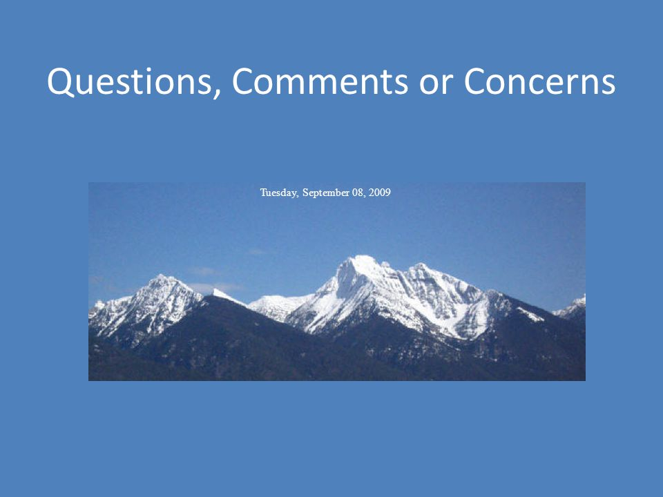 Questions, Comments or Concerns Tuesday, September 08, 2009
