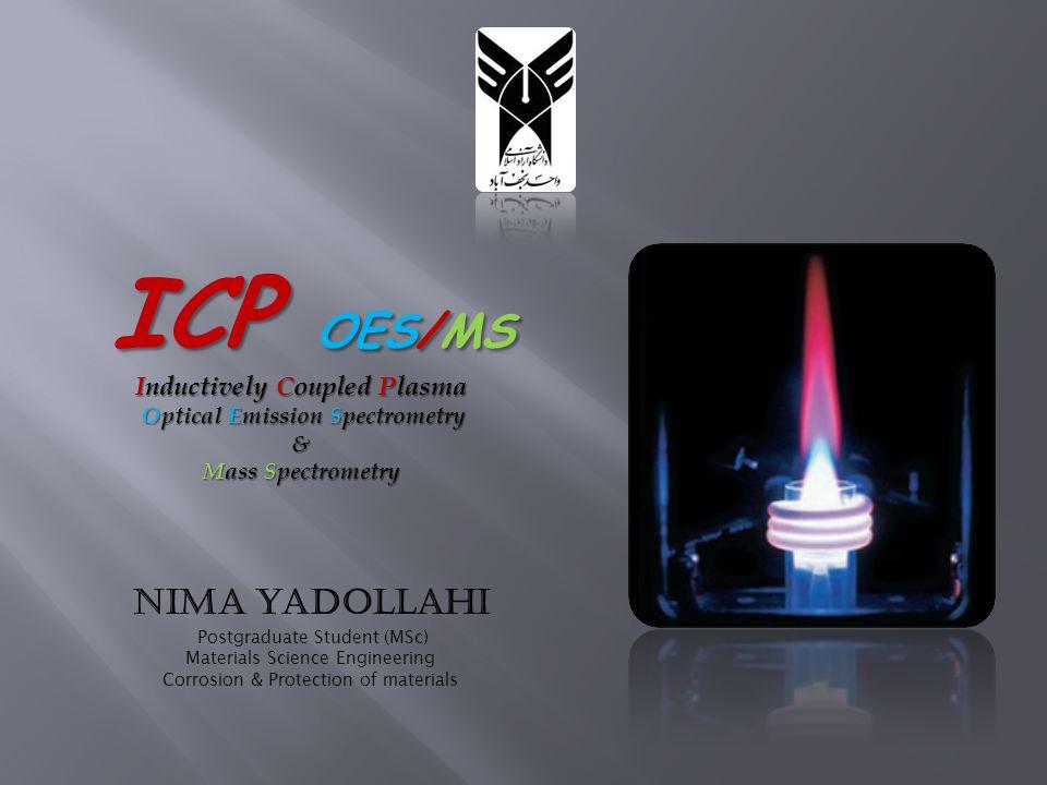 Nima yadollahi Postgraduate Student (MSc) Materials Science Engineering Corrosion & Protection of materials ICP OES/MS ICP OES/MS Inductively Coupled