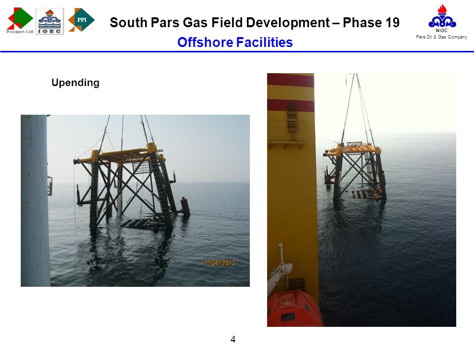 PPI NIOC Pars Oil & Gas Company South Pars Gas Field Development – Phase 19 4 Offshore Facilities Upending