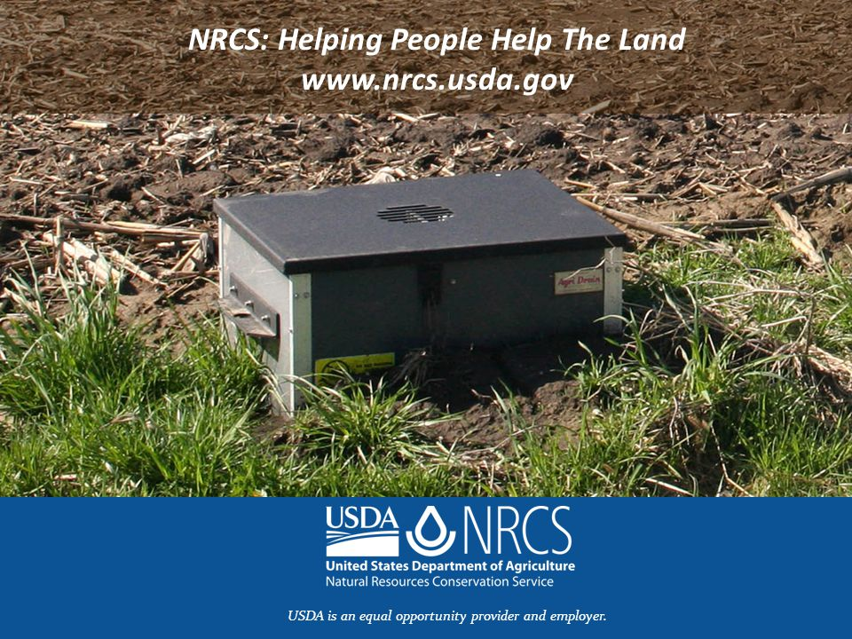 NRCS: Helping People Help The Land www.nrcs.usda.gov USDA is an equal opportunity provider and employer.