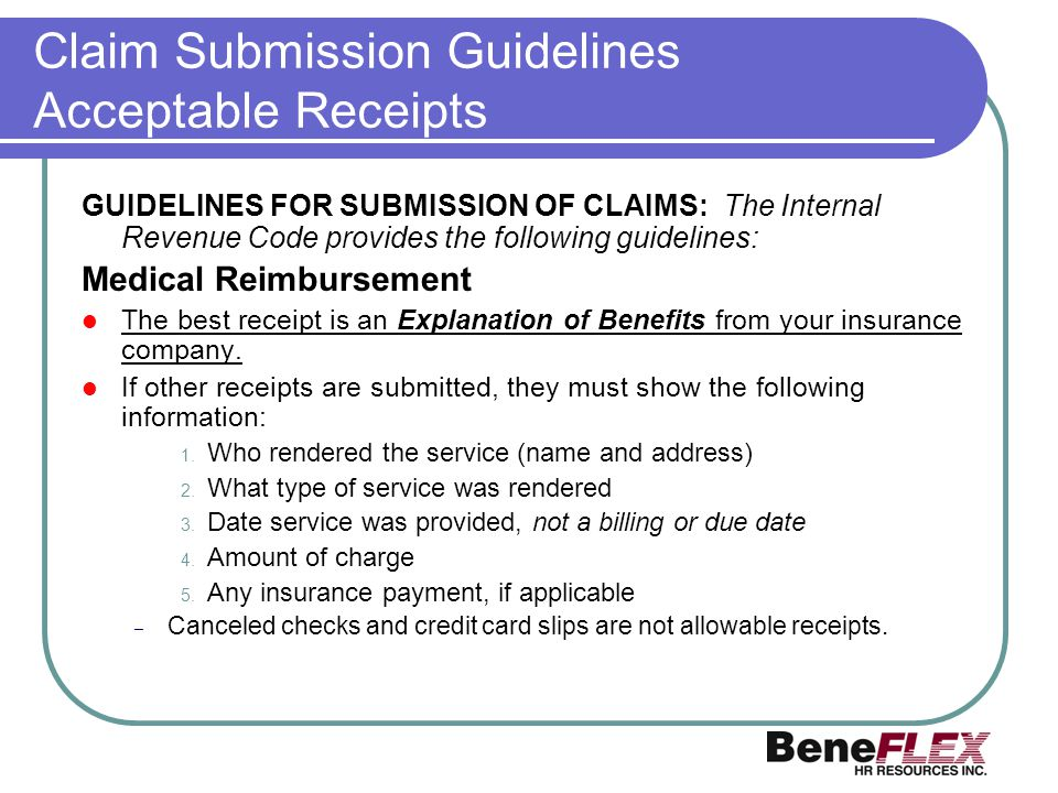 Claim Submission Guidelines Acceptable Receipts GUIDELINES FOR SUBMISSION OF CLAIMS: The Internal Revenue Code provides the following guidelines: Medi