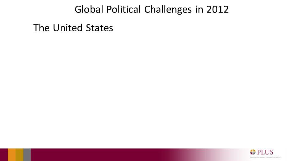 Global Political Challenges in 2012 The United States