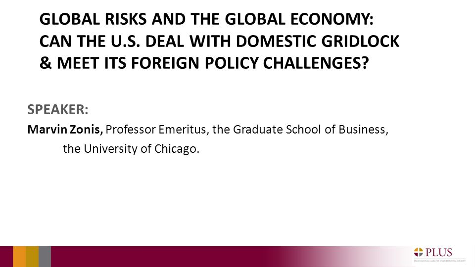 SPEAKER: Marvin Zonis, Professor Emeritus, the Graduate School of Business, the University of Chicago.
