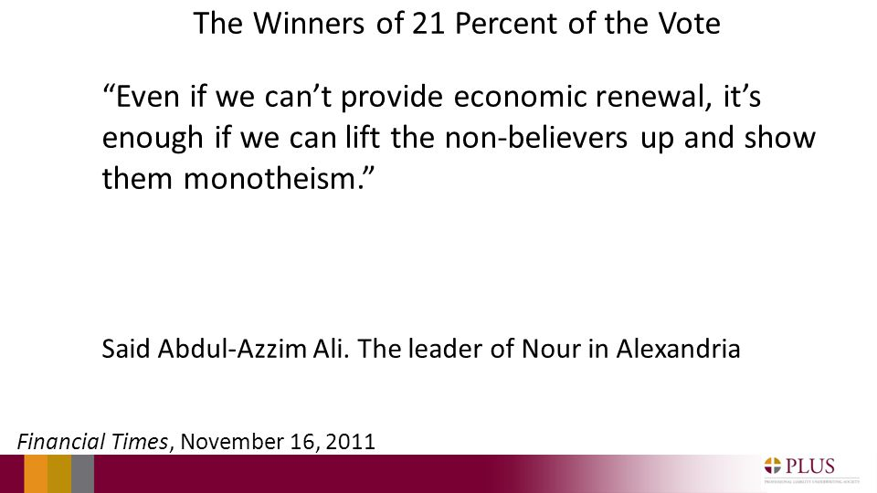 The Winners of 21 Percent of the Vote Even if we cant provide economic renewal, its enough if we can lift the non-believers up and show them monotheism.
