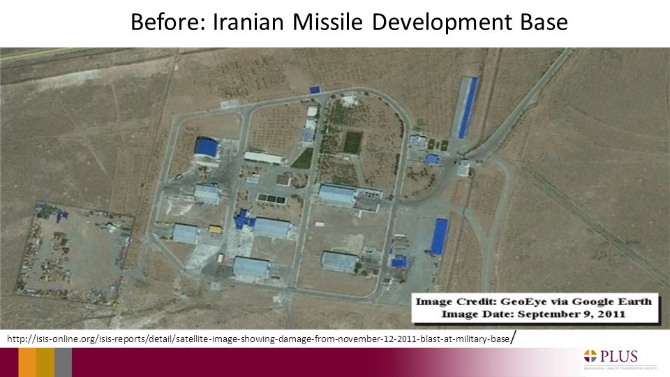 Before: Iranian Missile Development Base http://isis-online.org/isis-reports/detail/satellite-image-showing-damage-from-november-12-2011-blast-at-military-base /