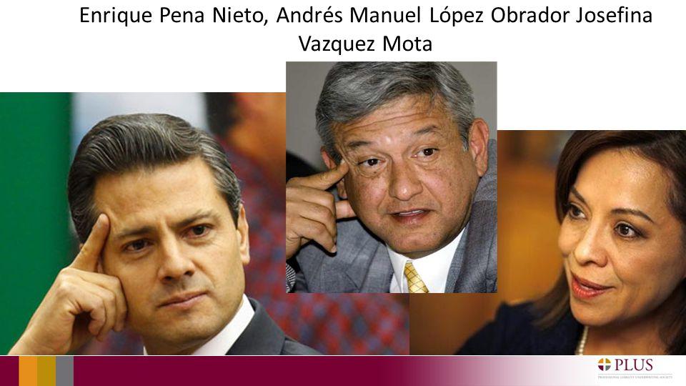 Enrique Pena Nieto, Andrés Manuel López Obrador Josefina Vazquez Mota