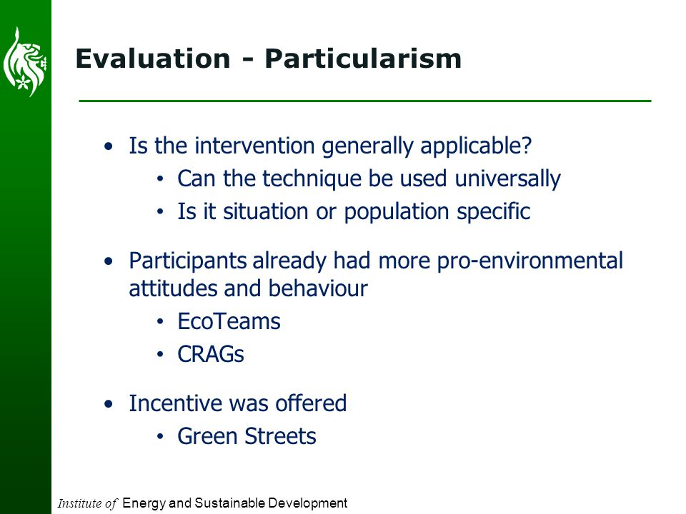 Institute of Energy and Sustainable Development Evaluation - Particularism Is the intervention generally applicable.