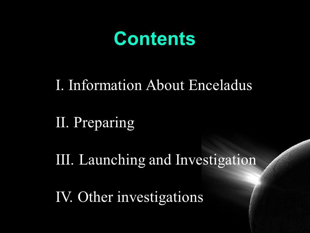 Contents I. Information About Enceladus II. Preparing III.