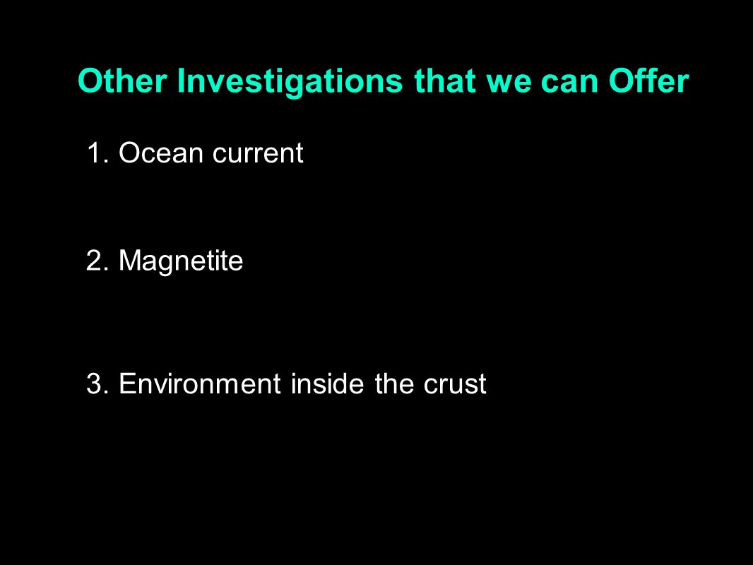 Other Investigations that we can Offer 1. Ocean current 2.