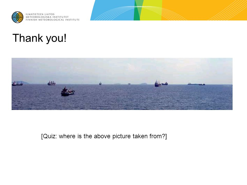 Thank you! [Quiz: where is the above picture taken from?]