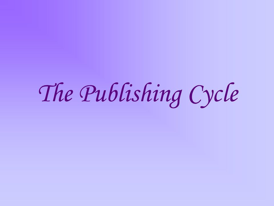The Publishing Cycle