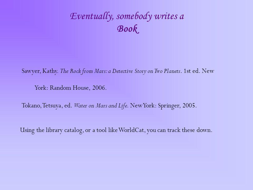 Eventually, somebody writes a Book Sawyer, Kathy.