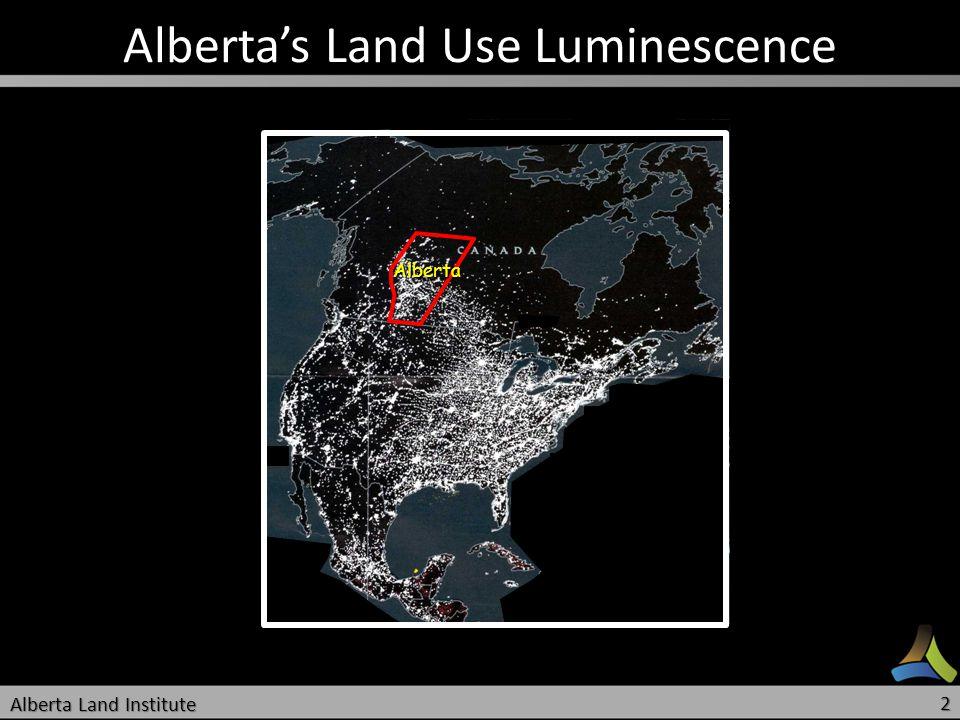 Albertas Land Use Luminescence Alberta Alberta Land Institute 2