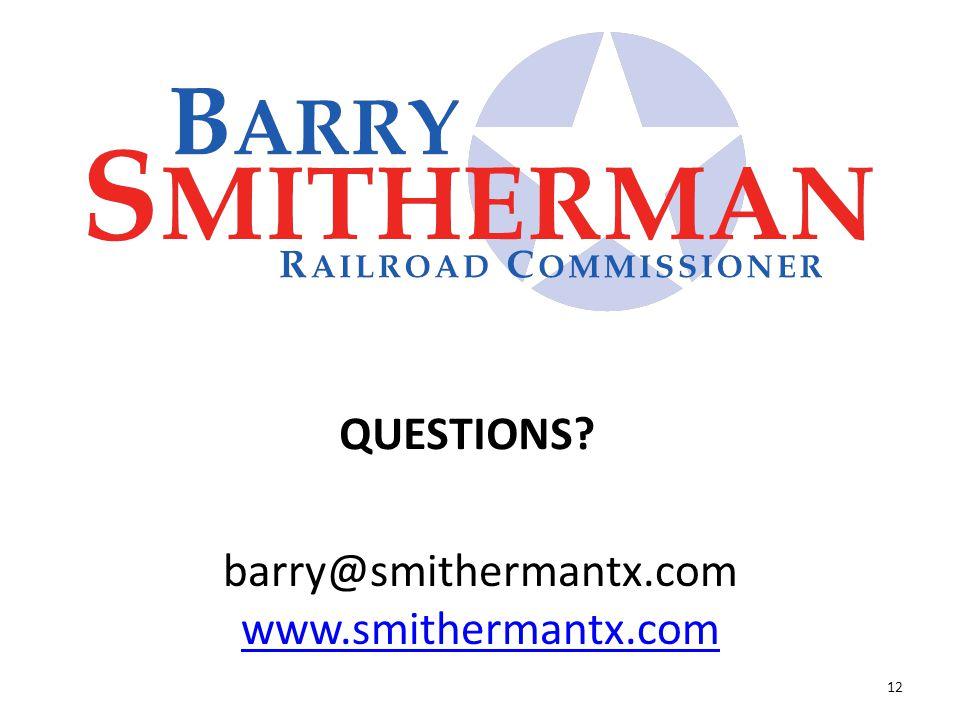 QUESTIONS? barry@smithermantx.com www.smithermantx.com 12