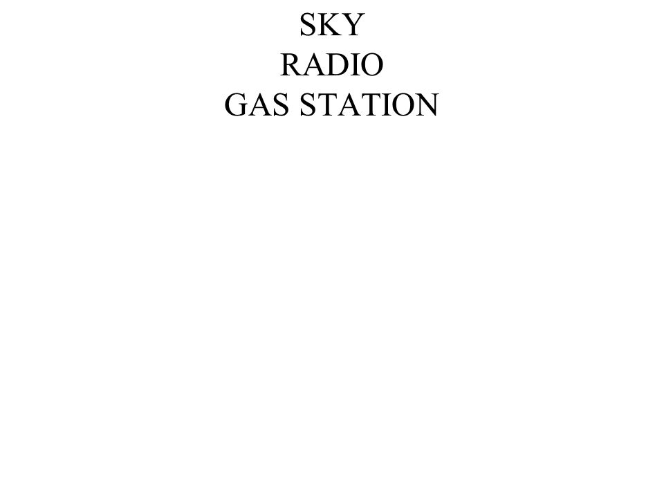 SKY RADIO GAS STATION