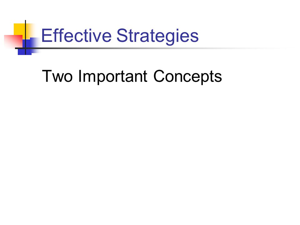 Effective Strategies Two Important Concepts