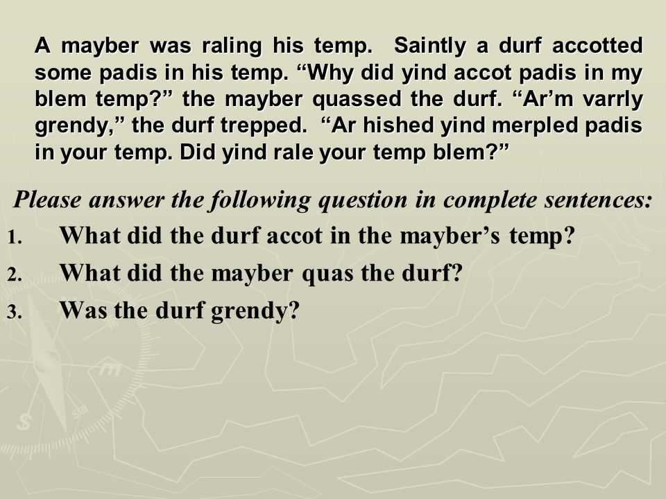 A mayber was raling his temp.Saintly a durf accotted some padis in his temp.