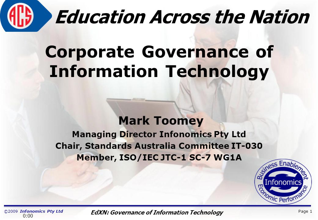 ©2009 Infonomics Pty Ltd EdXN: Governance of Information Technology Education Across the Nation This PowerPoint slideshow is provided ACS members attending the Education Across the Nation series on Governance of IT, during 2009.