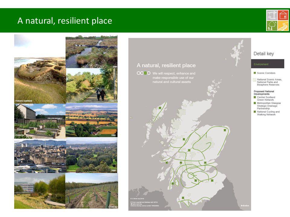 A natural, resilient place SNH CSGN SU SNH CSGN SU SNH CSGN SU Historic Scotland SNH
