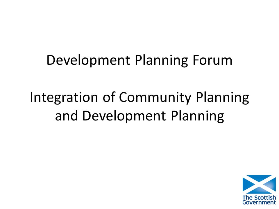 Development Planning Forum Integration of Community Planning and Development Planning