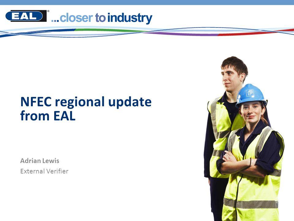 NFEC regional update from EAL Adrian Lewis External Verifier