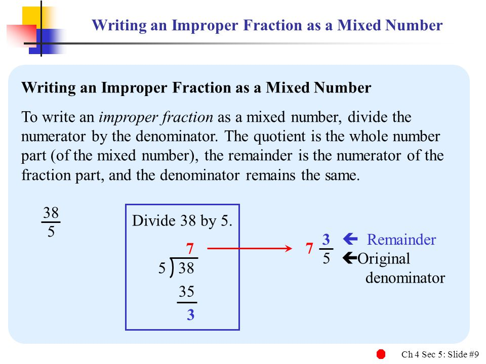 Ch 4 Sec 5: Slide #10 Writing Improper Fractions as Mixed Numbers (a)Write as a mixed number.