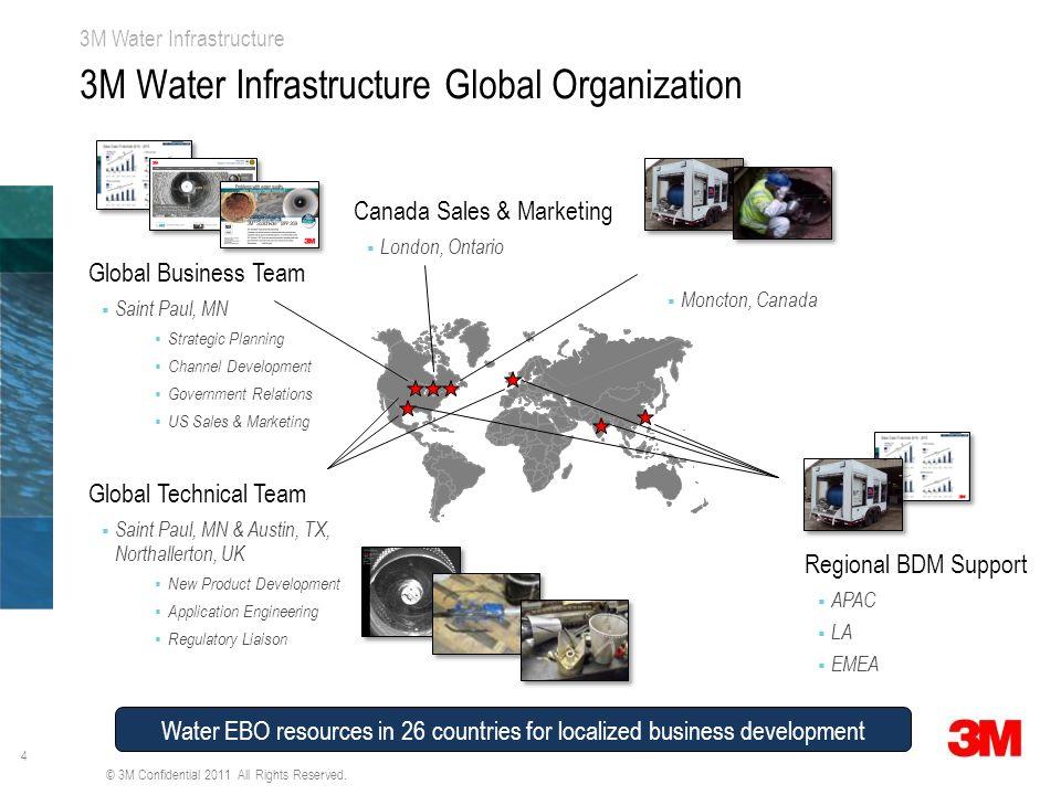 4 3M Water Infrastructure 3M Water Infrastructure Global Organization Moncton, Canada Global Business Team Saint Paul, MN Strategic Planning Channel D