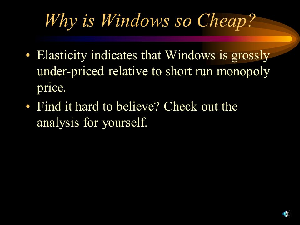 Why is Windows so Cheap.