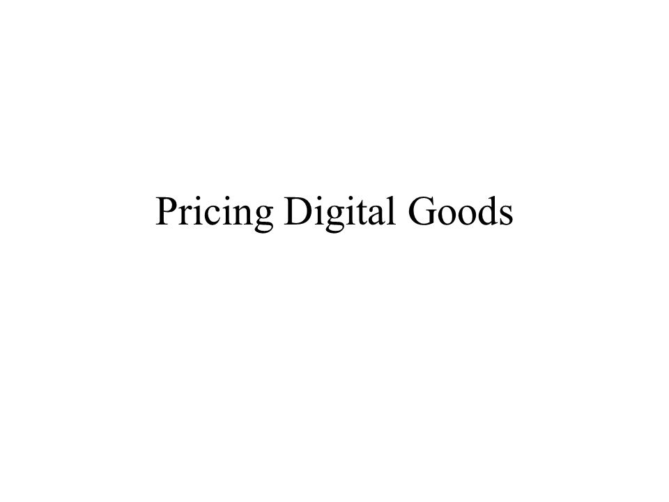 Pricing Digital Goods