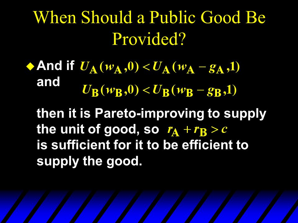 When Should a Public Good Be Provided.