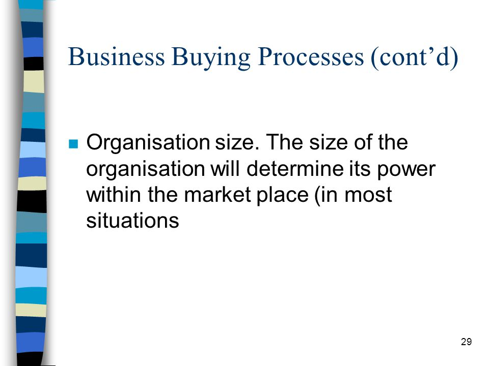 30 Business Buying Processes (contd) Organisational orientation.