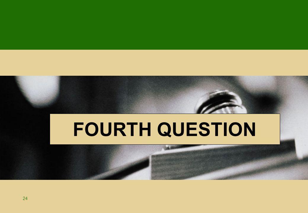 24 FOURTH QUESTION