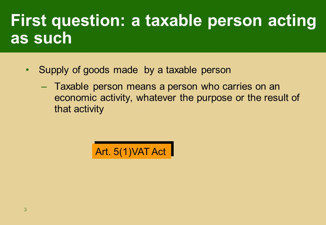 44 IC supply by a taxable person doing only operations without credit A Maltese taxable person doing only operations without credit (even if registered under article 12 VAT Act) sells goods.