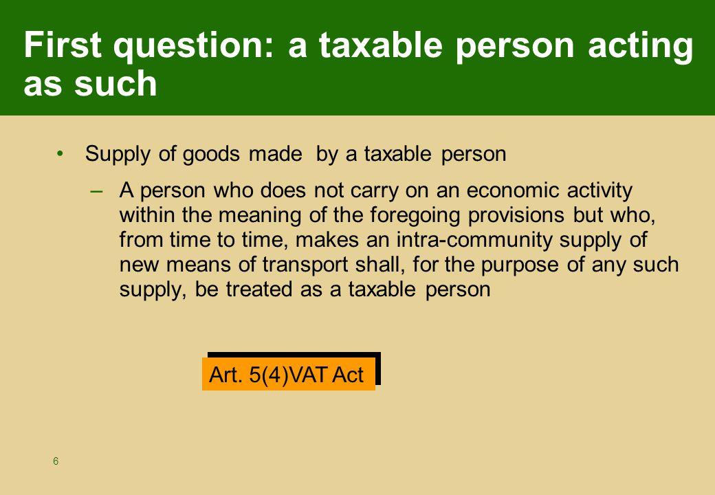 57 Non-transfer: example MALTA Other EU MS A = taxable person Export by A Move (transport) of goods from Malta to another MS in order to export these goods (in the framework of a transaction) (Deemed intra-Community) supply by a taxable person.