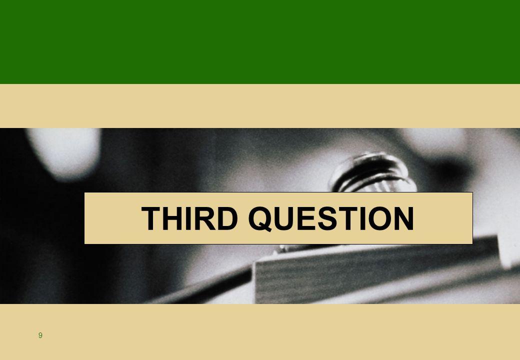 9 THIRD QUESTION