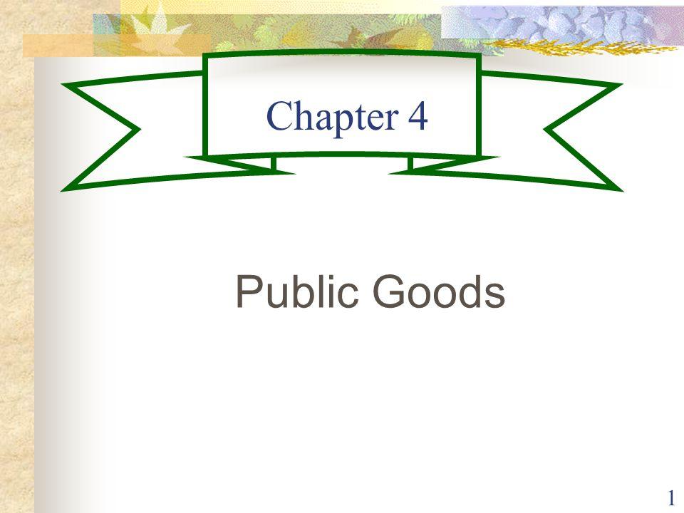 1 Chapter 4 Public Goods