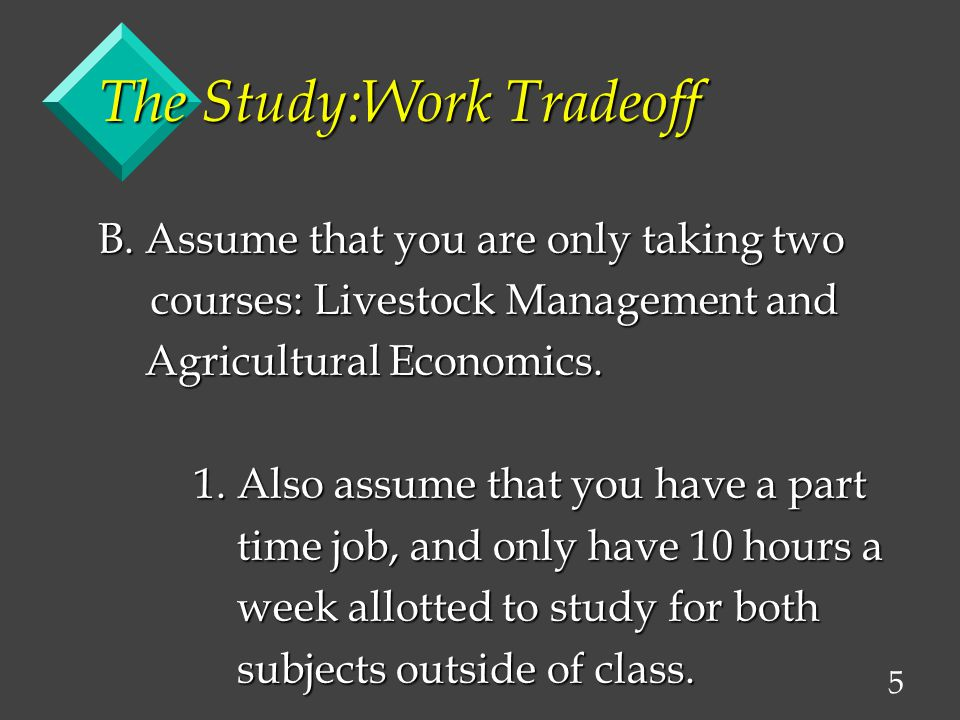 5 The Study:Work Tradeoff B.