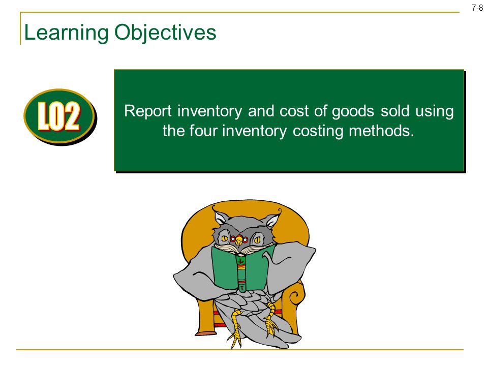 7-19 Last-In, First-Out Method Ending Inventory Cost of Goods Sold Oldest Costs Recent Costs