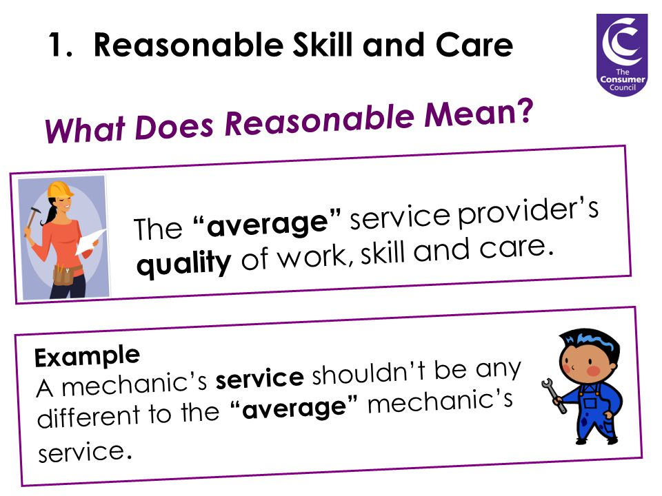 What Does Reasonable Mean. The average service providers quality of work, skill and care.