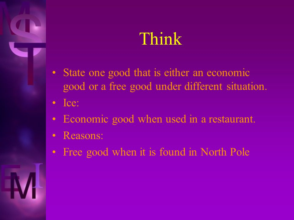 Think State one good that is either an economic good or a free good under different situation.