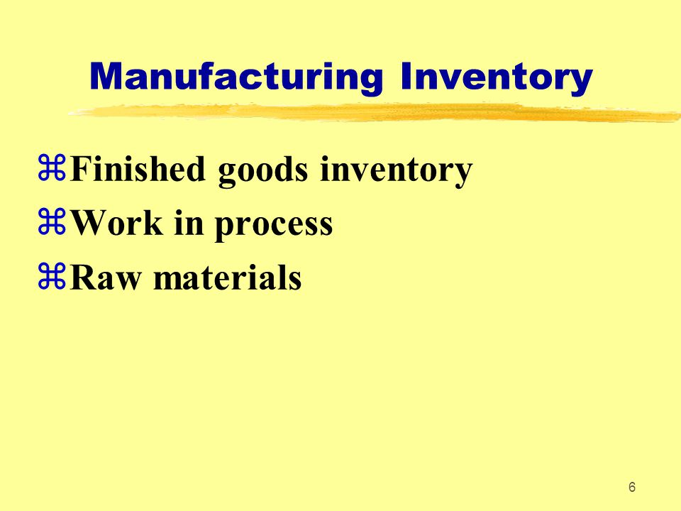 7 Finished Goods Inventory Manufactured items that are complete and ready for sale.