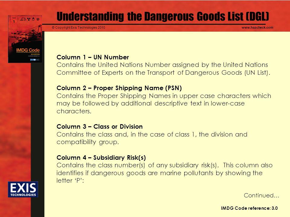 © Copyright Exis Technologies 2010www.hazcheck.com Understanding the Dangerous Goods List (DGL) Column 1 – UN Number Contains the United Nations Numbe