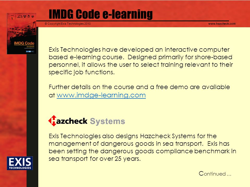 © Copyright Exis Technologies 2010www.hazcheck.com IMDG Code e-learning Exis Technologies have developed an interactive computer based e-learning cour