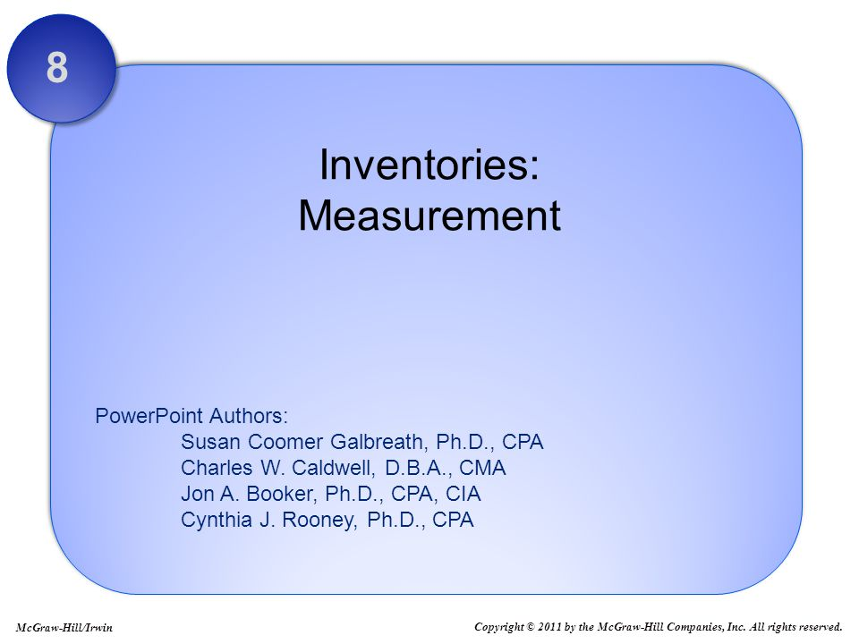 8 - 2 Recording and Measuring Inventory Merchandise Inventory Goods acquired for resale Manufacturing Inventory Raw Materials Work-in-Process Finished Goods Types of Inventory